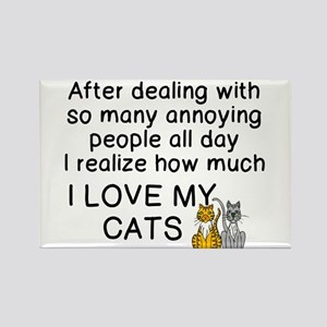 ANNOYING PEOPLE, REALIZE HOW MUCH LOVE CATS Magnet